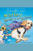 Marley Goes to School, John Grogan
