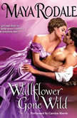 Wallflower Gone Wild, Maya Rodale
