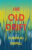 The Old Drift A Novel, Namwali Serpell