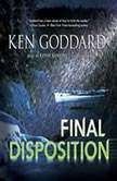 Final Disposition, Ken Goddard