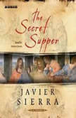 The Secret Supper, Javier Sierra