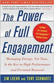The Power of Full Engagement Managing Energy, Not Time, is the Key to High Performance and Personal Renewal, Jim Loehr
