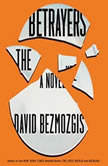 The Betrayers, David Bezmozgis