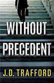 Without Precedent, J. D. Trafford