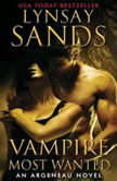Vampire Most Wanted An Argeneau Novel, Lynsay Sands
