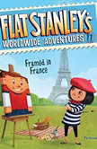 Flat Stanley's Worldwide Adventures #11: Framed in France, Jeff Brown