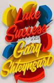 Lake Success, Gary Shteyngart