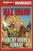Ronicky Doone's Reward, Max Brand
