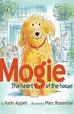 Mogie The Heart of the House, Kathi Appelt