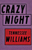 Crazy Night, Tennessee Williams