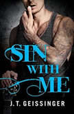 Sin With Me, J. T. Geissinger