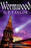 Wormwood, G.P. Taylor