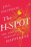 The H-Spot The Feminist Pursuit of Happiness, Jill Filipovic