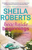 Beachside Beginnings A Moonlight Harbor Novel, Sheila Roberts