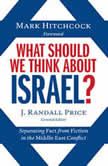 What Should We Think About Israel? Separating Fact from Fiction in the Middle East Conflict, Randall Price