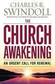 The Church Awakening An Urgent Call for Renewal, Charles R. Swindoll