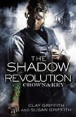 The Shadow Revolution: Crown & Key, Clay Griffith