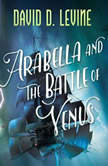 Arabella and the Battle of Venus, David D. Levine