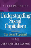 Understanding Social Capitalism A Selection from Rich Dad Advisors: The Social Capitalist, Josh Lannon