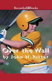 Over the Wall, John H. Ritter