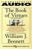 The Book of Virtues An Audio Library of Great Moral Stories, William J. Bennett
