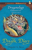The Dragon Diary The Dragonology Chronicles, Volume 2, Dugald A. Steer