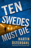 Ten Swedes Must Die, Martin Osterdahl