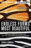 Endless Forms Most Beautiful The New Science of Evo Devo and the Making of the Animal Kingdom, Sean B. Carroll