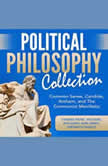 Political Philosophy Collection: Common Sense, Candide, Anthem, and The Communist Manifesto, Thomas Paine