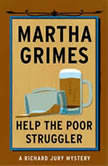 Help the Poor Struggler, Martha Grimes