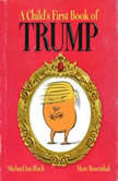 A Child's First Book of Trump, Michael Ian Black