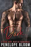 Dark A Bad Boy Secret Baby Romance, Penelope Bloom
