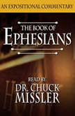 The Book of Ephesians: An Expositional Commentary, Chuck Missler