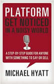 Platform Get Noticed in a Noisy World, Michael Hyatt