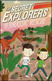 The Secret Explorers and the Jurassic Rescue, DK