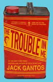 The Trouble in Me, Jack Gantos