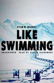 Like Swimming, Ryan W. Bradley
