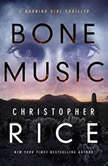 Bone Music, Christopher Rice