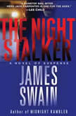 The Night Stalker A Novel of Suspense, James Swain
