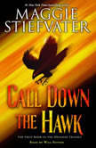 Call Down the Hawk, Maggie Stiefvater