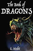 The Book of Dragons, E. Nesbit
