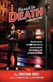 Bored to Death A Noir-otic Story, Jonathan Ames