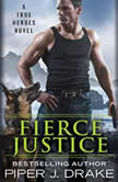 Fierce Justice, Piper J. Drake