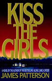 Kiss the Girls, James Patterson