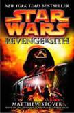 Star Wars: Episode III: Revenge of the Sith, Matthew Stover