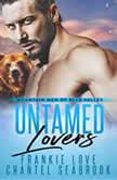 Untamed Lovers Mountain Men of Bear Valley, Book 2, Frankie Love