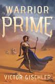 Warrior Prime, Victor Gischler
