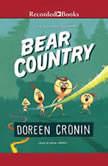 Bear Country Bearly a Misadventure, Doreen Cronin