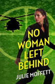 No Woman Left Behind A Lexi Carmichael Mystery, Book Six, Julie Moffett