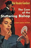The Case of the Stuttering Bishop, Erle Stanley Gardner